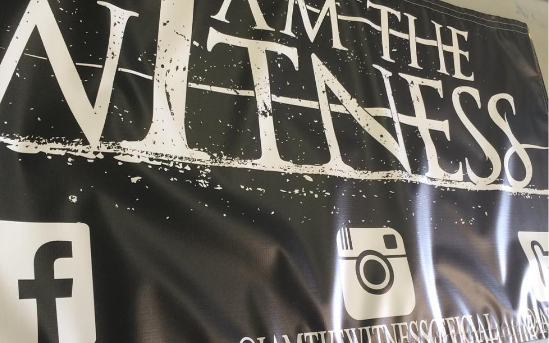 Vinyl Banner Printing | I Am the Witness